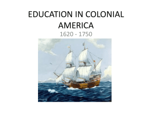 EDUCATION IN COLONIAL AMERICA