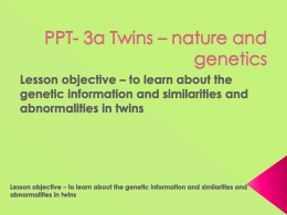 5a – PPT – Twins nature and genetic