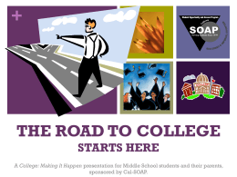 THE ROAD TO COLLEGE STARTS HERE - Cal-SOAP