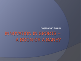 Innovation in Sports – A boon or a bane?