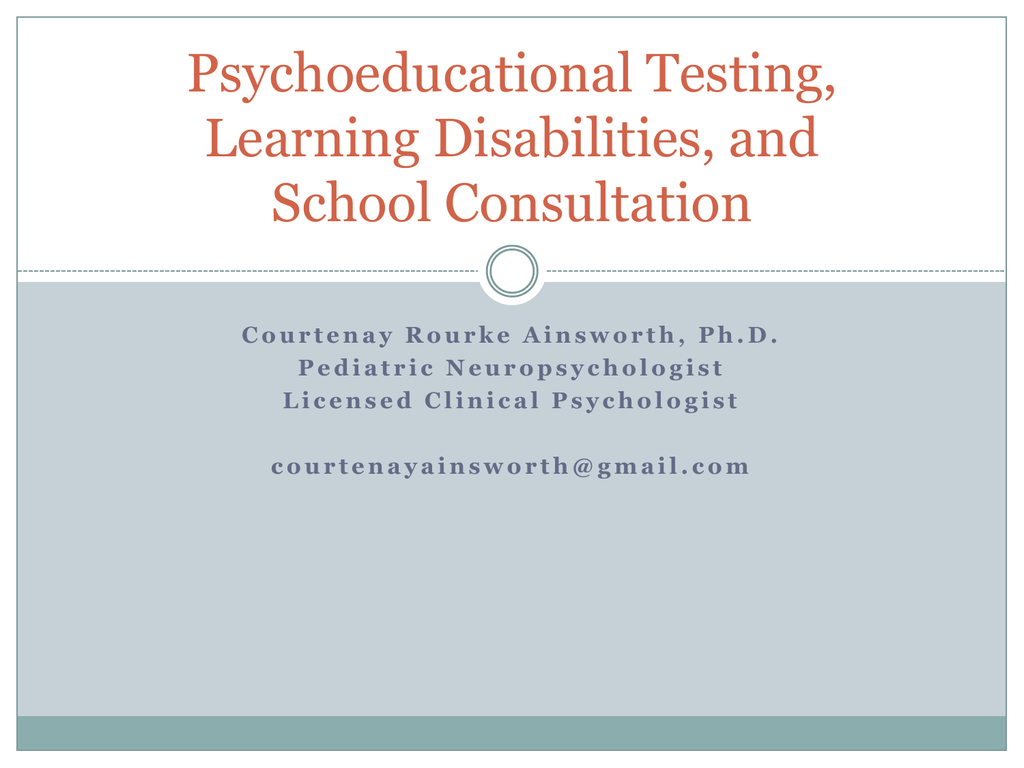 Psychoeducational Testing, Learning Disabilities, and School