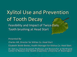 Xylitol Use as Prevention for Tooth Decay