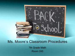 Ms. Moore`s Classroom Procedures