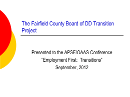 The Fairfield County Board of DD Transition Project - OAAS