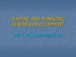 LEADING AND MANAGING TEACHER DEVELOPMENT