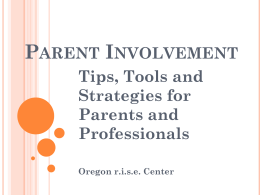 PARENT INVOLVEMENT, Tips, Tools, and Strategies for