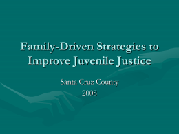 Family-Driven Strategies to Improve Juvenile Justice