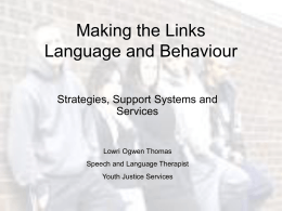 Making the Links Language and Behaviour