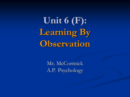 A.P. Psychology 6 (F) - Learning By Observation