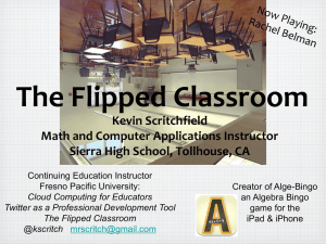 The Flipped Classroom - California State University, Fresno