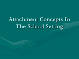 Attachment Concepts In The School Setting