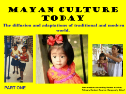 Mayan Culture Today Part One