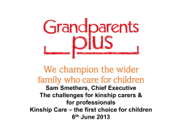 The challenges for kinship carers and for professionals