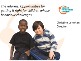 The reforms: Opportunities for getting it right for children whose