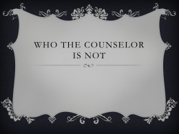Who the counselor is not