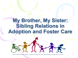 My Brother, My Sister: Sibling Relations in Adoption and Foster Care