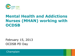 Mental Health and Addictions Nurses (MHAN) in DSBs