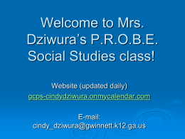 Welcome to Mrs. Dziwura`s PROBE Social Studies