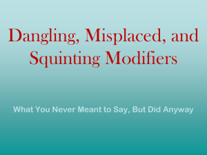 Dangling, Misplaced, and Squinting Modifiers