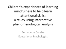 Children`s experiences of learning mindfulness to help learn