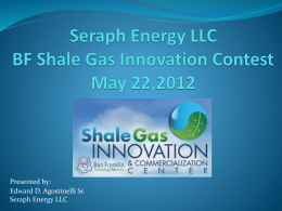 Seraph Energy LLC - Shale Gas Innovation and Commercialization