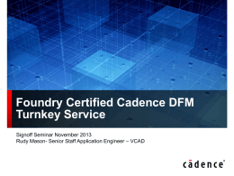 Foundry Certified Cadence DFM Turnkey Service Signoff Seminar