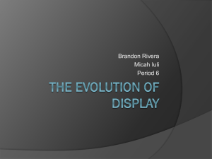 THE EVOLUTION OF DISPLAY