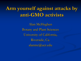 Arm Yourself Against Attacks by Anti-GMO Activists