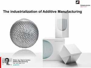 Industrialization of Additive Manufacturing