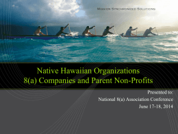 Native Hawaiian Organizations 8(a) Companies and Parent Non