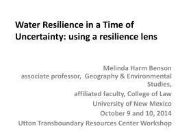 Water Resilience in a Time of Uncertainty: using a resilience lens