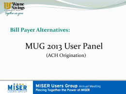 ACH Origination - Miser Users Group