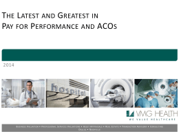 The Latest and Greatest in Pay for Performance and ACOs