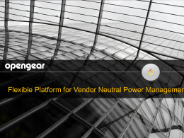 Vendor Neutral Power Management Opengear console servers are