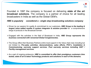 HBE is popularly considered a - single stop broadcasting