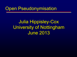 Powerpoint - OpenPseudonymiser update June 2013