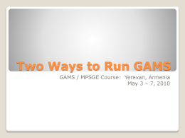 Two Ways to Run GAMS (PPT)