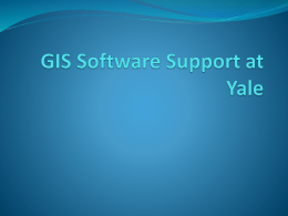 GIS Software Support.. - Yale University Library