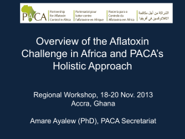 Overview of the aflatoxin challenge in Africa and PACA`s holistic