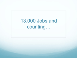 13,000 Jobs and counting*