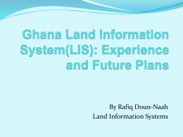 Ghana Land Information System(LIS): Experience