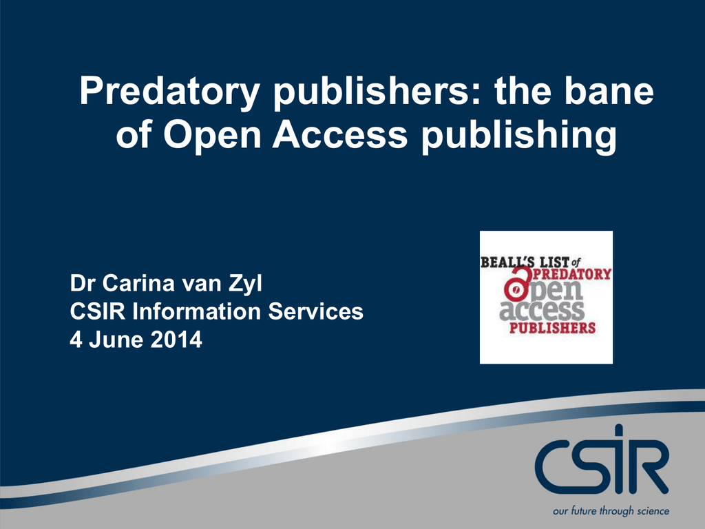 Predatory publishers: the bane of Open Access publishing