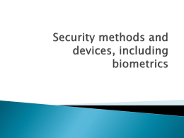 Security methods and devices, including biometrics