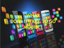 What does it Take to Go Mobile
