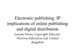 Electronic publishing: IP implications of online publishing and digital