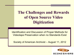 The Challenges and Rewards of Open Source Video Digitization