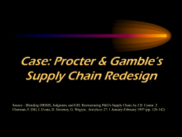 Blending OR/MS, Judgment, and GIS: Restructuring P&G`s Supply