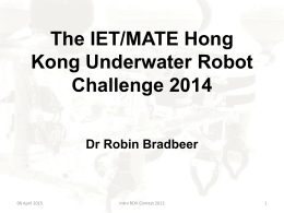 Introductory Powerpoint - IET/MATE Hong Kong Underwater Robot