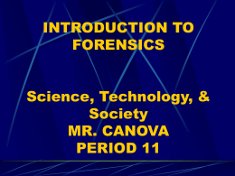 INTRODUCTION TO FORENSICS Science, Technology