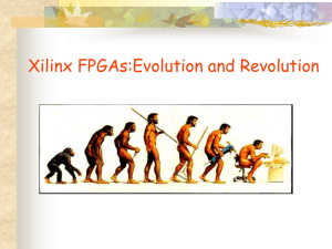 Xilinx FPGAs:Evolution and Revolution